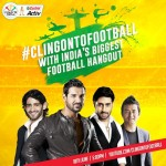 Castrol Activ Cling on to Football Campaign kicks off
